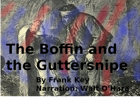 The Tale of the Boffin and the Guttersnipe